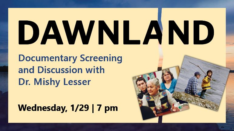 "Banner with the text, ""Dawnland Documentary Screening and Discussion: Wednesday, 1/29 