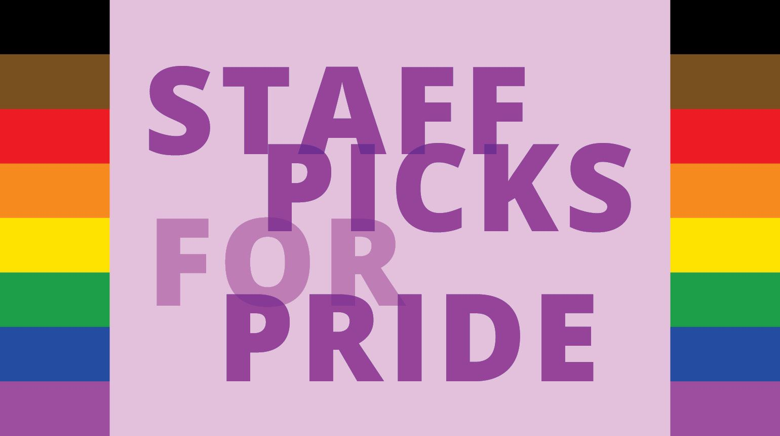 "Banner with the text, ""Staff Picks for Pride"""